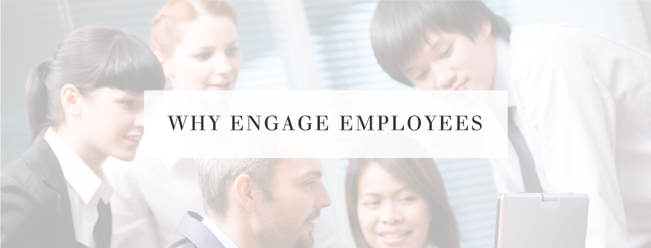 Why Engage Employees
